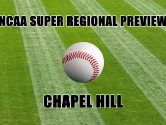 NCAA Super Regional Preview-CHAPEL HILL