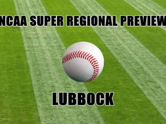 NCAA Super Regional Preview-LUBBOCK