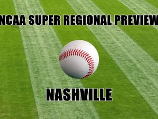 CAA Super Regional Preview-NASHVILLE