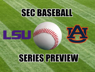 SEC Baseball Series Preview LSU at Auburn