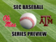 SEC Baseball Series Preview Ole Miss at Texas A&M