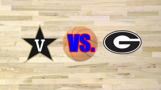 Georgia-Vanderbilt basketball game preview
