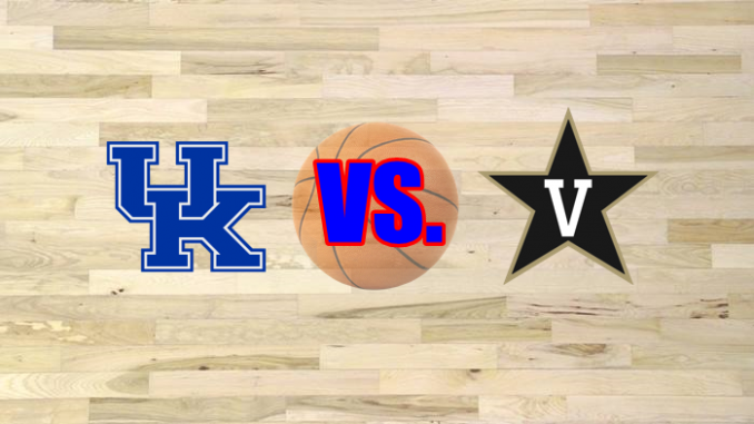 Vanderbilt-Kentucky basketball game preview