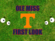 Ole Miss First look Tennessee