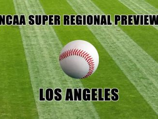 NCAA Super Regional Preview-LOS ANGELES